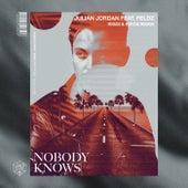 Nobody Knows (Riggi & Piros Remix) by Julian Jordan