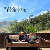 Fresh Roots by Alex Hamberger