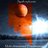 Multi-Dimensional Transmission by Synth Replicants