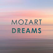 Mozart: Dreams by Wolfgang Amadeus Mozart