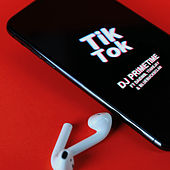 Tik Tok by DJ Prime Time