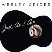 Just as I Am by Wesley Crider