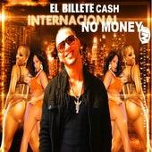 Internacional No Money by El Billete Cash