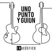 Uno Punto y Guión (Acústico) von Enacústico