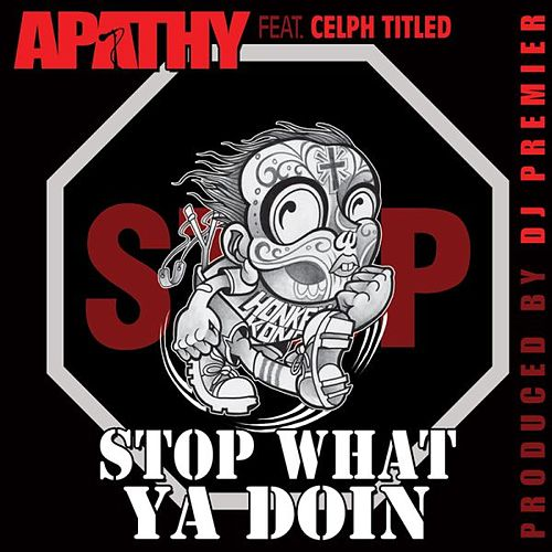 Stop What Ya Doin' (Prod. By DJ Premier) by Various Artists