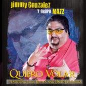 Quiero Volar by Jimmy Gonzalez y el Grupo Mazz