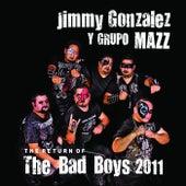 The Return of the Bad Boys 2011 de Jimmy Gonzalez y el Grupo Mazz