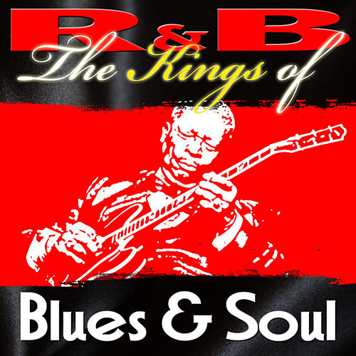 R&B - The Kings Of Blues And Soul by Various Artists