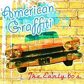 American Graffiti - The Early 60s by Various Artists