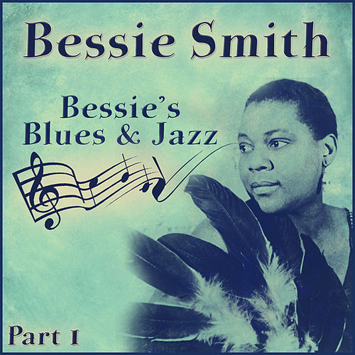 Bessie's Blues And Jazz - Part 1 by Bessie Smith