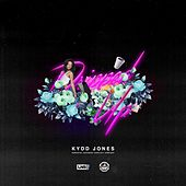 Dripped Up by Kydd Jones