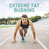 Extreme Fat Burning - Make a Life Form by Listening to This Energetic and Motivational Chillout Music, Weight Loss Exercises, Intensive Training, Be Stronger by HEALTH