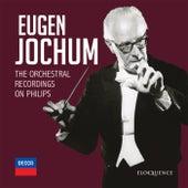Eugen Jochum - The Orchestral Recordings On Philips von Eugen Jochum