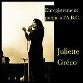 Enregistrement public à l'A.B.C. by Juliette Greco