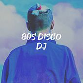 80S Disco DJ by Knightsbridge, Graham Blvd, Silver Disco Explosion, Chateau Pop, Down4Pop, Tribal Strength, Countdown Singers, The Comptones, Fresh Beat MCs, Detroit Soul Sensation, The Blue Rubatos, Blue Fashion, Electric Groove Machine, Starlite Singers, CDM Project