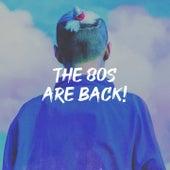 The 80S Are Back! de Countdown Singers, Chateau Pop, Beatsoul, The Comptones, Graham Blvd, Knightsbridge, Starlite Karaoke, The Magic Time Travelers, Grupo Super Bailongo, Sweet Soul Express, Tribal Strength, The Eurosingers, The Mandalays, Down4Pop