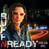 Ruff N Ready by Mirza Mc