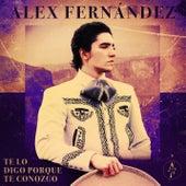 Te Lo Digo Porque Te Conozco von Alex Fernández