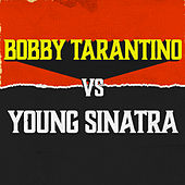 Bobby Tarantino vs. Young Sinatra by Logic