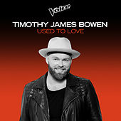 Used To Love (The Voice Australia 2020 Performance / Live) by Timothy James Bowen