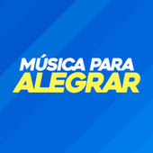 Música Para Alegrar von Various Artists
