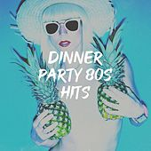Dinner Party 80S Hits de The Fun Surfers, Countdown Singers, Chateau Pop, The Blue Rubatos, Graham Blvd, Down4Pop, Sweet Soul Express, The Comptones, Rainbow Connection, Blue Suede Daddys, 2 Steps Up, Silver Disco Explosion, The Magic Time Travelers, The Road Cruisers