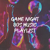 Game Night 80S Music Playlist by The Funky Groove Connection, Graham Blvd, The Blue Rubatos, New Electronic Soundsystem, Countdown Singers, Knightsbridge, Main Station, Schlagerpalast Ensemble, The Comptones, CDM Project, Fresh Beat MCs, Silver Disco Explosion, Island Party Band