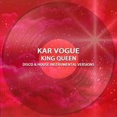 king Queen (Disco & House Instrumental Versions) von Kar Vogue
