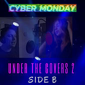 Under The Covers 2: Side B by Cyber Monday