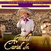 Con Mucho Corazón de Amado Curiel Jr.