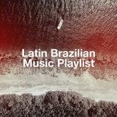 Latin Brazilian Music Playlist by Bossa Cafe en Ibiza, Bossa Chill Out, Bossa Nova