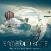 Same Old Same by Freaky DJ's