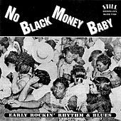 No Black Money Baby by Various Artists