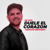 Duele el Corazon (En Vivo) by Mariano Bermudez