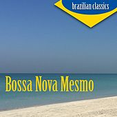 Bossa Nova Mesmo by Various Artists