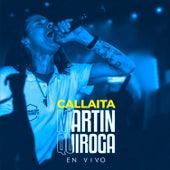 Callaita (En Vivo) by Martin Quiroga