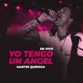 Yo Tengo un Angel (En Vivo) by Martin Quiroga