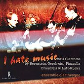 I Hate Music by Ensemble Clarinesque