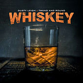 Whiskey by Dusty Leigh