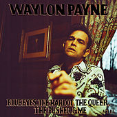 Blue Eyes, The Harlot, The Queer, The Pusher & Me: Act III by Waylon Payne