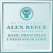 Basic Principles / I Need Your Love (2020 Remasters) by Alex Reece