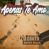 Apenas Te Amo by Rapper 20conto