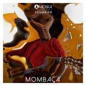 Moska Apresenta Zoombido: Mombaça de Mombaça