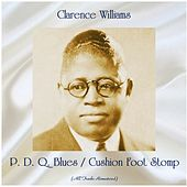 P. D. Q. Blues / Cushion Foot Stomp (All Tracks Remastered) von Clarence Williams