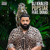 POPSTAR (feat. Drake) by DJ Khaled