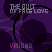 Visions (Remix) by The Cult of Free Love
