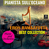Eros Ramazzotti Best Collection Piano and Orchestra by Pianista sull'Oceano
