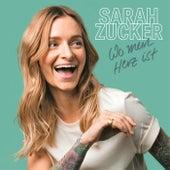 Wo mein Herz ist by Sarah Zucker