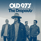 The Dropouts von Old 97's