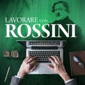 Lavorare con Rossini di Gioacchino Rossini (2)